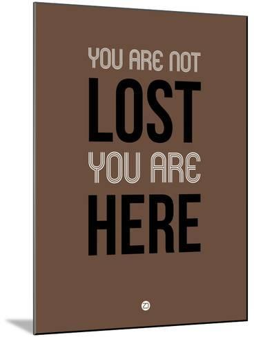 You are Not Lost Brown-NaxArt-Mounted Art Print