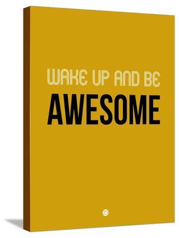 Wake Up and Be Awesome Yellow-NaxArt-Stretched Canvas Print
