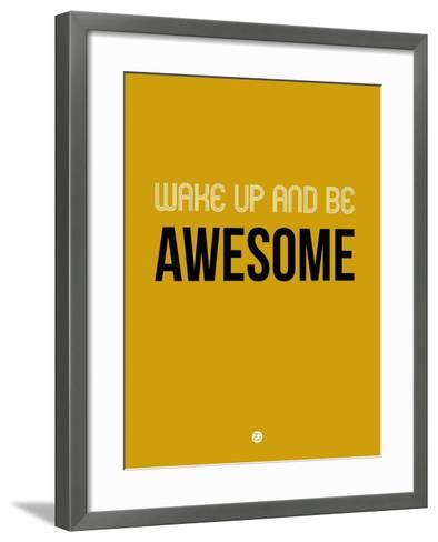 Wake Up and Be Awesome Yellow-NaxArt-Framed Art Print