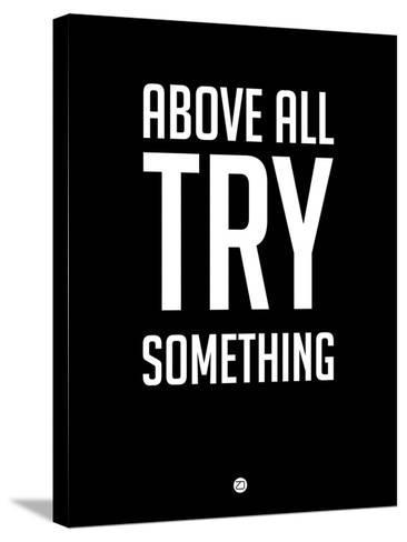 Above All Try Something 1-NaxArt-Stretched Canvas Print