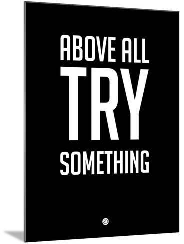 Above All Try Something 1-NaxArt-Mounted Art Print