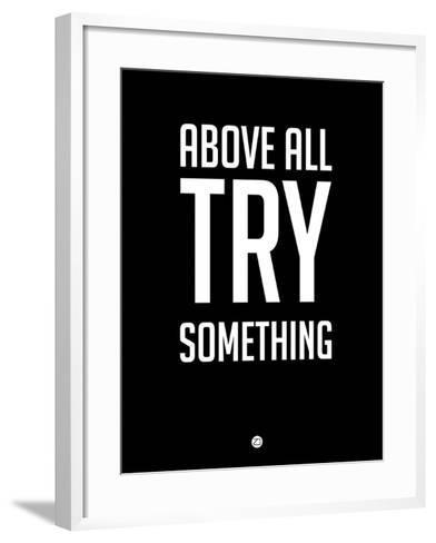 Above All Try Something 1-NaxArt-Framed Art Print