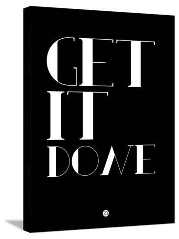 Get it Done-NaxArt-Stretched Canvas Print