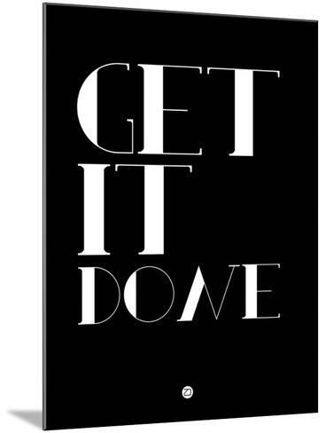 Get it Done-NaxArt-Mounted Art Print