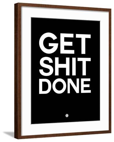 Get Shit Done Black and White-NaxArt-Framed Art Print