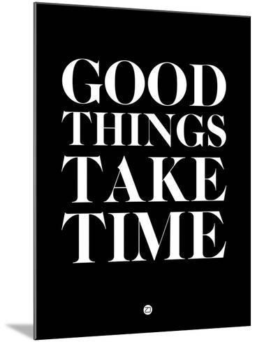 Good Things Take Time 1-NaxArt-Mounted Art Print