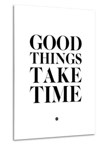 Good Things Take Time 2-NaxArt-Metal Print