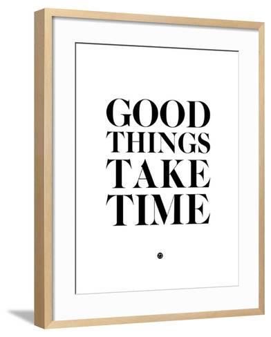 Good Things Take Time 2-NaxArt-Framed Art Print