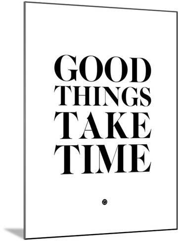 Good Things Take Time 2-NaxArt-Mounted Art Print