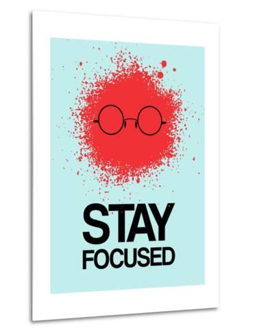 Stay Focused Splatter 1-NaxArt-Metal Print