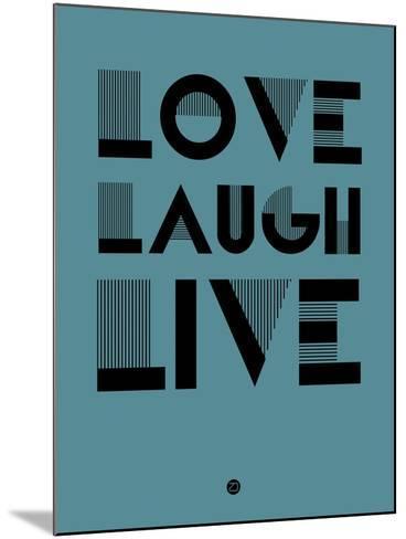 Love Laugh Live 4-NaxArt-Mounted Art Print