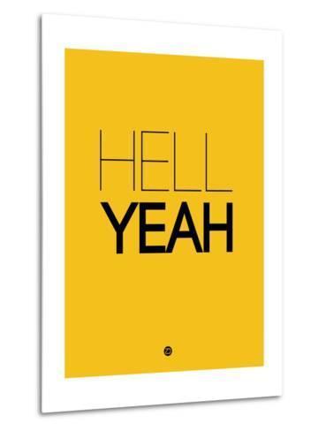 Hell Yeah 2-NaxArt-Metal Print