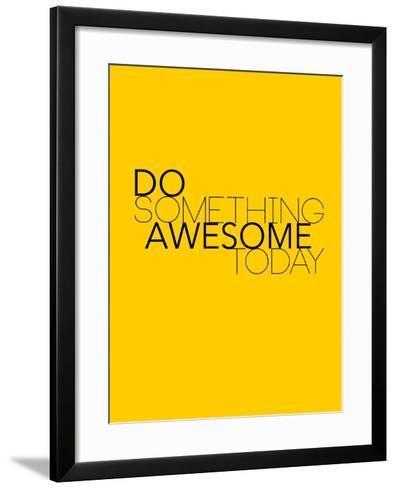 Do Something Awesome Today 1-NaxArt-Framed Art Print