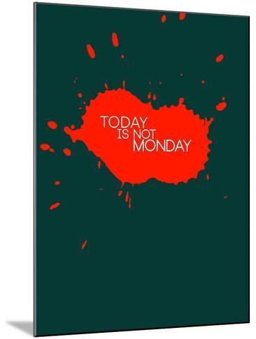 Today Is Not Monday 2-NaxArt-Mounted Art Print