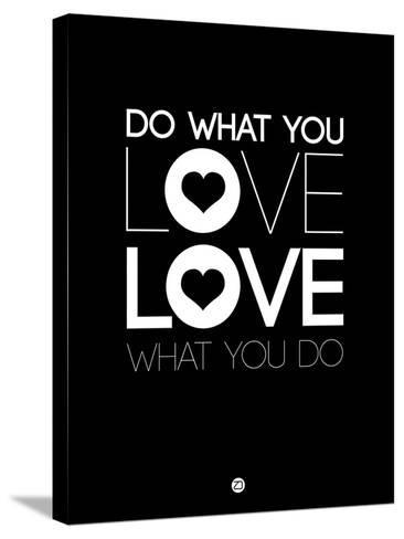 Do What You Love What You Do 1-NaxArt-Stretched Canvas Print