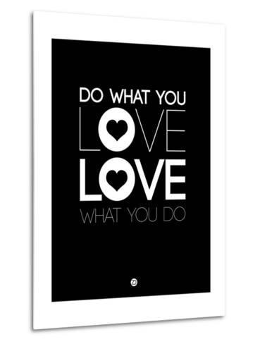 Do What You Love What You Do 1-NaxArt-Metal Print