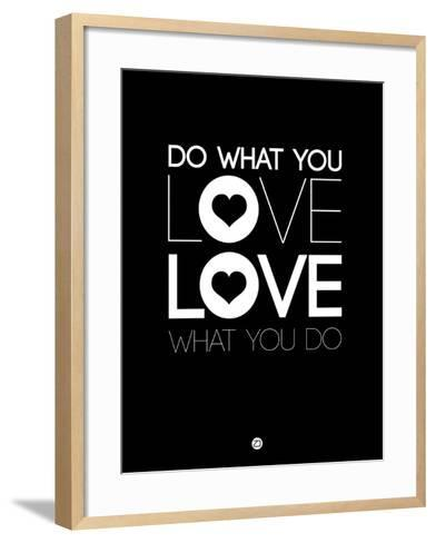 Do What You Love What You Do 1-NaxArt-Framed Art Print
