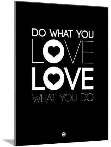 Do What You Love What You Do 1-NaxArt-Mounted Art Print