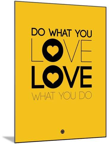 Do What You Love What You Do 2-NaxArt-Mounted Art Print