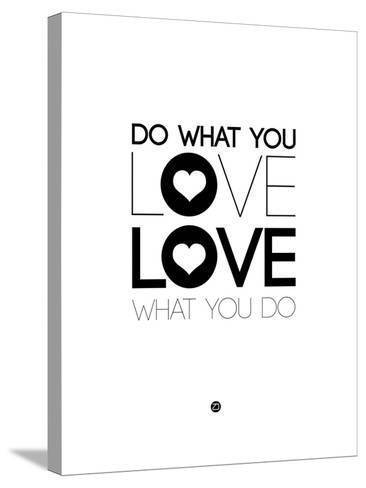 Do What You Love What You Do 4-NaxArt-Stretched Canvas Print