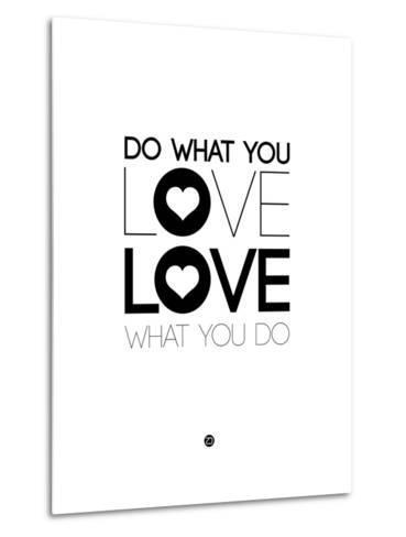 Do What You Love What You Do 4-NaxArt-Metal Print