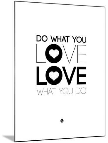 Do What You Love What You Do 4-NaxArt-Mounted Art Print