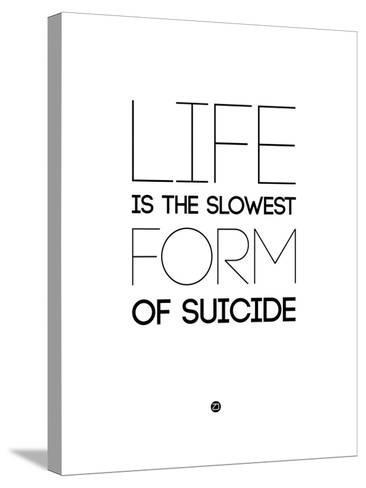 Life Is the Slowest Form of Suicide 2-NaxArt-Stretched Canvas Print
