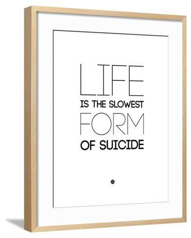 Life Is the Slowest Form of Suicide 2-NaxArt-Framed Art Print