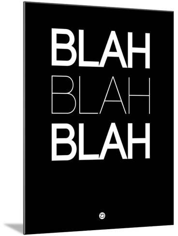 Blah Blah Blah Black-NaxArt-Mounted Art Print