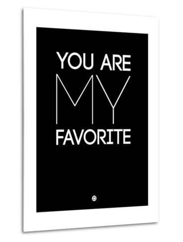 You are My Favorite Black-NaxArt-Metal Print