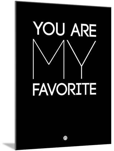 You are My Favorite Black-NaxArt-Mounted Art Print