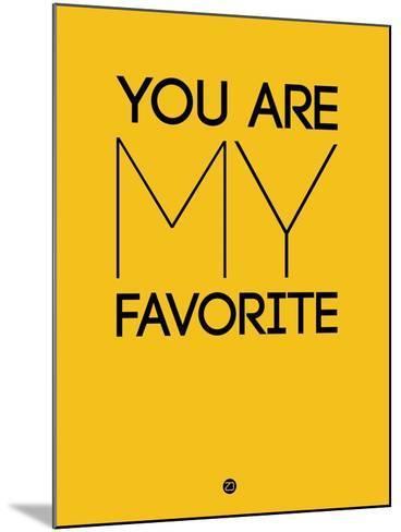 You are My Favorite Yellow-NaxArt-Mounted Art Print
