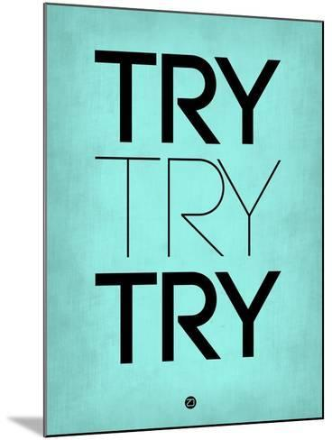 Try Try Try Blue-NaxArt-Mounted Art Print