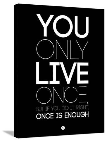 You Only Live Once Black-NaxArt-Stretched Canvas Print