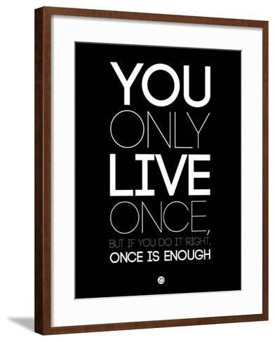 You Only Live Once Black-NaxArt-Framed Art Print