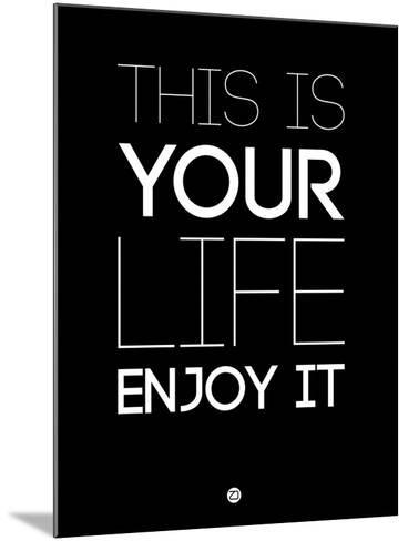 This Is Your Life Black-NaxArt-Mounted Art Print