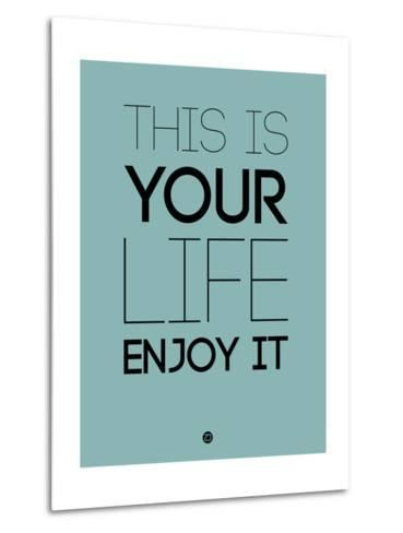 This Is Your Life Blue-NaxArt-Metal Print