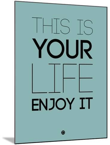 This Is Your Life Blue-NaxArt-Mounted Art Print