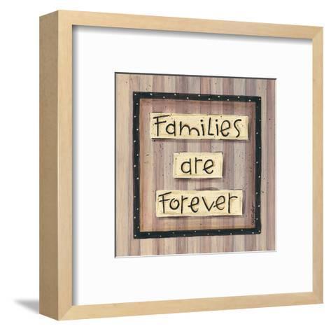 Families are Forever-Karen Tribett-Framed Art Print