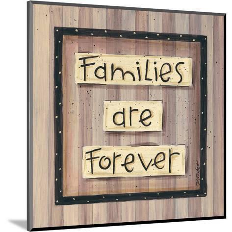 Families are Forever-Karen Tribett-Mounted Art Print