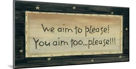 We Aim to Please-Karen Tribett-Mounted Art Print