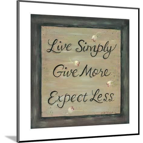 Live Simply - Give More-Karen Tribett-Mounted Art Print