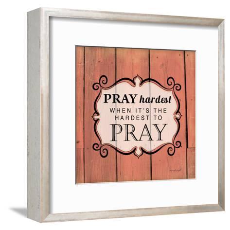Pray Hardest-Jennifer Pugh-Framed Art Print