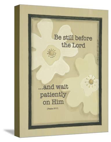 Be Still before the Lord-Karen Tribett-Stretched Canvas Print