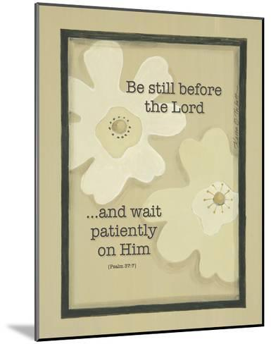 Be Still before the Lord-Karen Tribett-Mounted Art Print