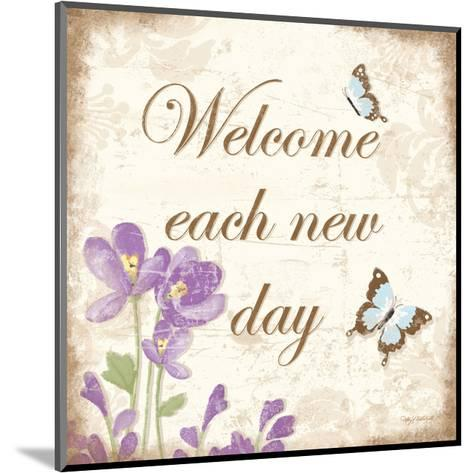 Welcome Each New Day-Kathy Middlebrook-Mounted Art Print