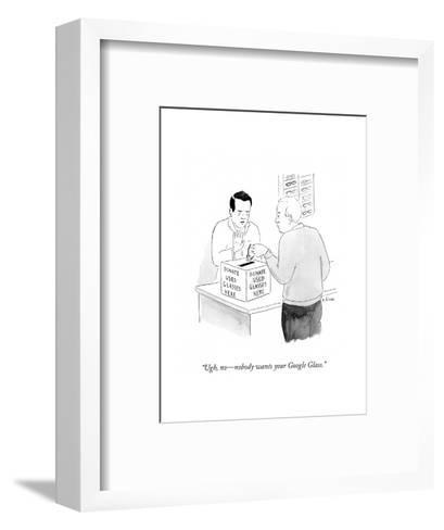 """Ugh, no?nobody wants your Google Glass."" - Cartoon-Emily Flake-Framed Art Print"