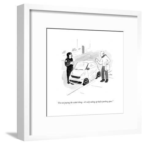 """I'm not paying the whole thing?it's only taking up half a parking space."" - Cartoon-Emily Flake-Framed Art Print"