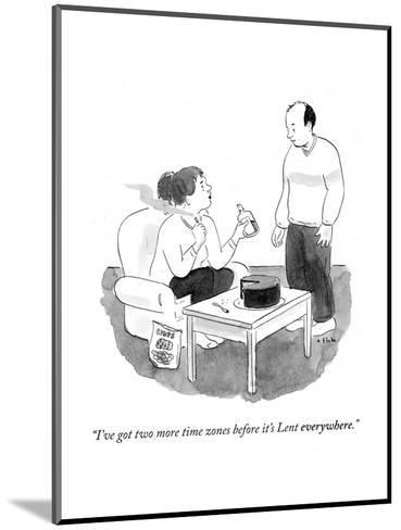 """""""I've got two more time zones before it's Lent everywhere."""" - Cartoon-Emily Flake-Mounted Premium Giclee Print"""