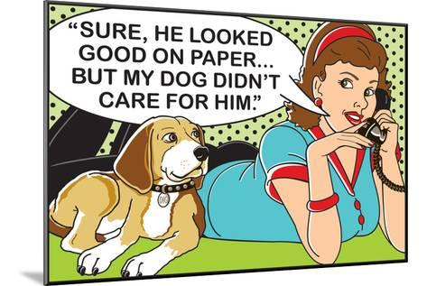 He Looked Good on Paper-Dog is Good-Mounted Art Print